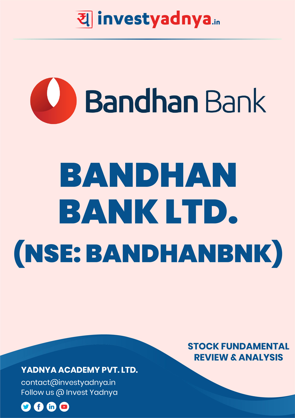 This e-book contains in-depth fundamental analysis of Bandhan Bank considering both Financial and Equity Research Parameters. It reviews the company, industry competitors, shareholding pattern, financials, and annual performance. ✔ Detailed Research ✔ Quality Reports