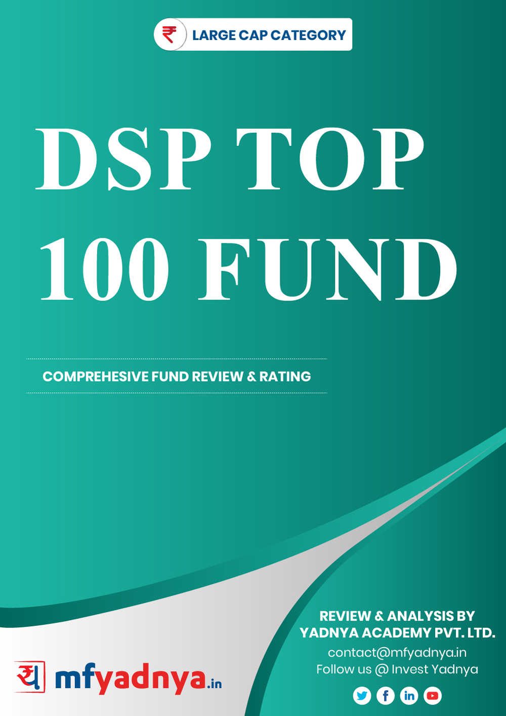 Large Cap Category Review - DSP Top 100  Fund. Most Comprehensive and detailed MF review based on Yadnya's proprietary methodology of Green, Yellow & Red Star. Detailed Analysis & Review based on August 31st, 2019 data.