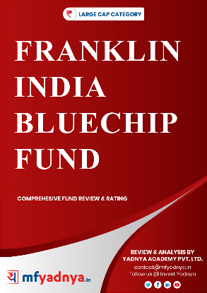 Large Cap Category- Franklin India Bluechip Fund Detailed Analysis & Review based on May 31st, 2020 data. Most Comprehensive and detailed review based on Yadnya's proprietary methodology of Green, Yellow & Red Star.