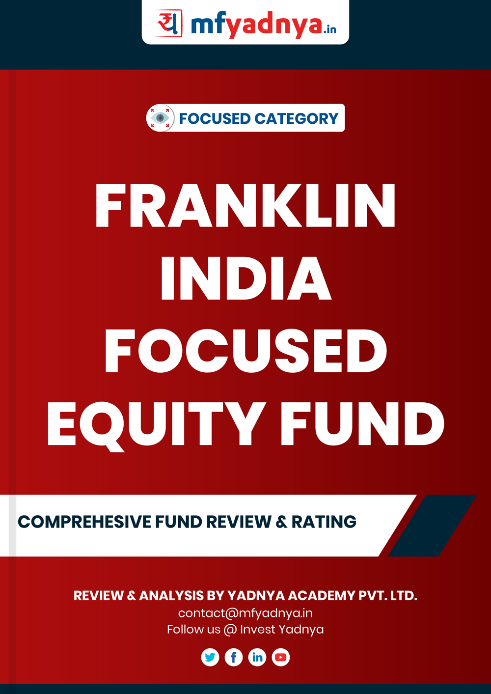 Focused Category Review - Franklin India Focused Equity Fund. Most Comprehensive and detailed MF review based on Yadnya's proprietary methodology of Green, Yellow & Red Star. Detailed Analysis & Review based on Sept 30th, 2019 data.
