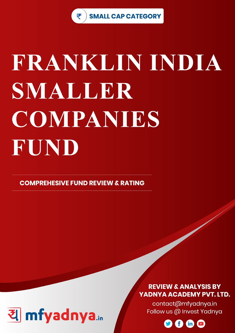 This e-book offers a comprehensive mutual fund review of Franklin India smaller companies fund for small-cap category. It reviews the fund's return, ratio, allocation etc. ✔ Detailed Mutual Fund Analysis ✔ Latest Research Reports