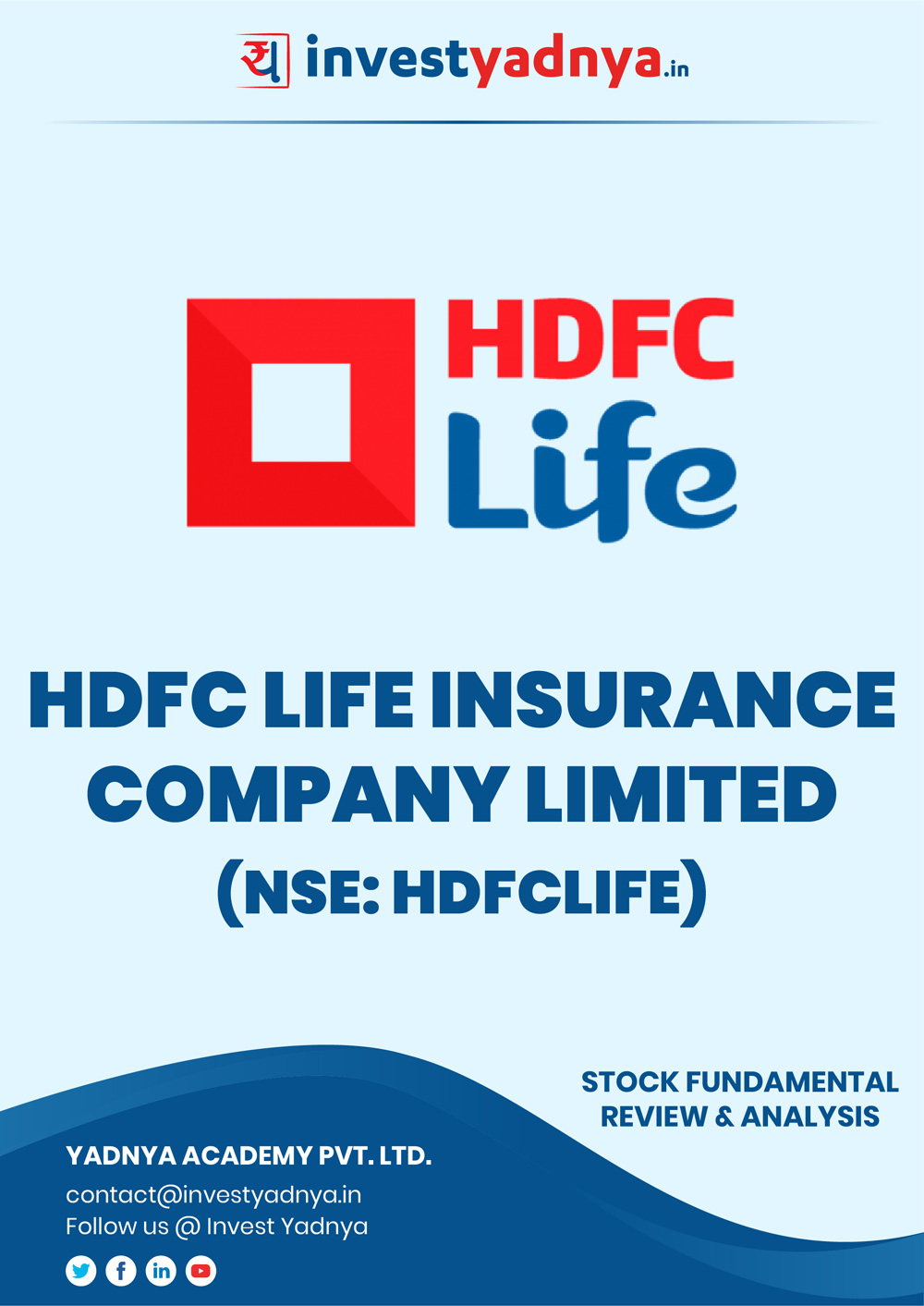HDFC Life Insurance Company Ltd. Company/Stock Review & Analysis based on Q42018-19 and FY2018-19 data. The book contains Fundamental Analysis of the company considering both Quantitative (Financial) and Qualitative Parameters.