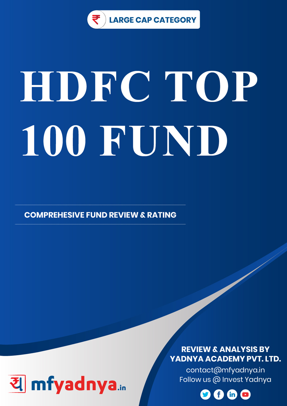 Large Cap Category Review - HDFC Top 100 Fund. Most Comprehensive and detailed MF review based on Yadnya's proprietary methodology of Green, Yellow & Red Star. Detailed Analysis & Review based on August 31st, 2019 data.