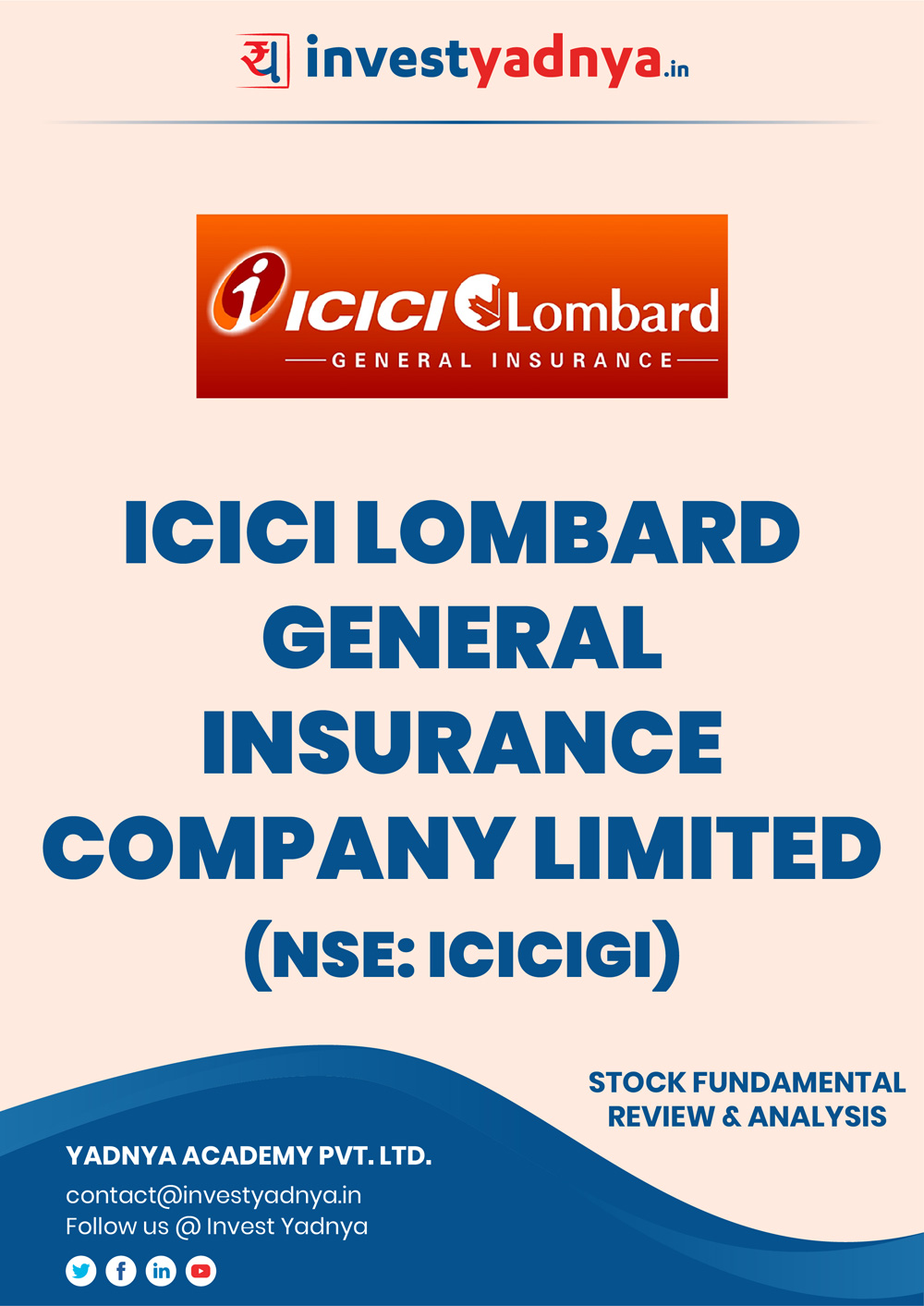 ICICI Lombard General Insurance Company/Stock Review & Analysis based on Q42018-19 and FY2018-19 data. The book contains the Fundamental Analysis of the company considering both Quantitative (Financial) and Qualitative Parameters.