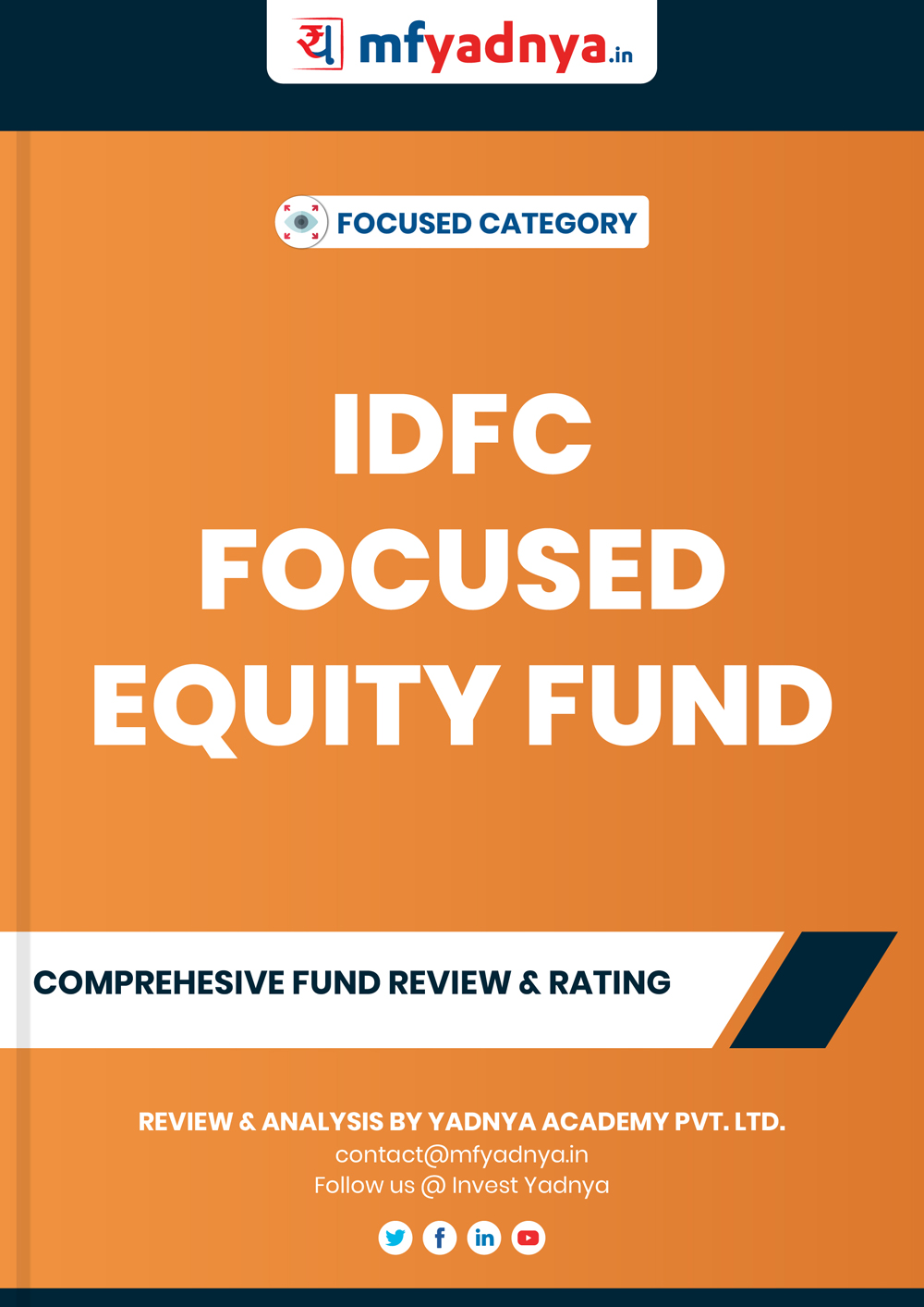 Focused Category Review - IDFC Focused Equity Fund. Most Comprehensive and detailed MF review based on Yadnya's proprietary methodology of Green, Yellow & Red Star. Detailed Analysis & Review based on Sept 30th, 2019 data.