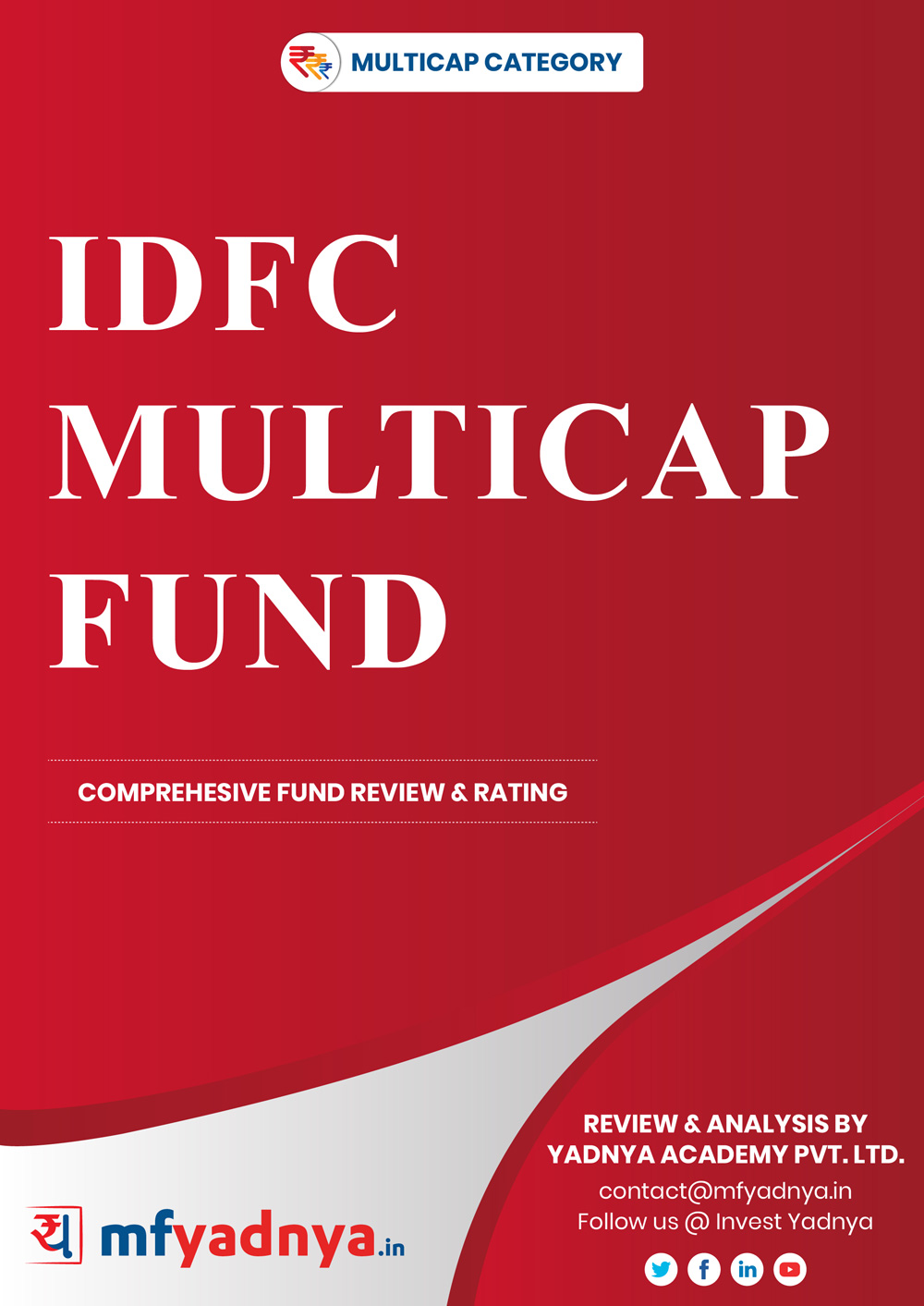 Multi-Cap Category Review - IDFC Multicap Fund. Most Comprehensive and detailed MF review based on Yadnya's proprietary methodology of Green, Yellow & Red Star. Detailed Analysis & Review based on July 31st, 2019 data.