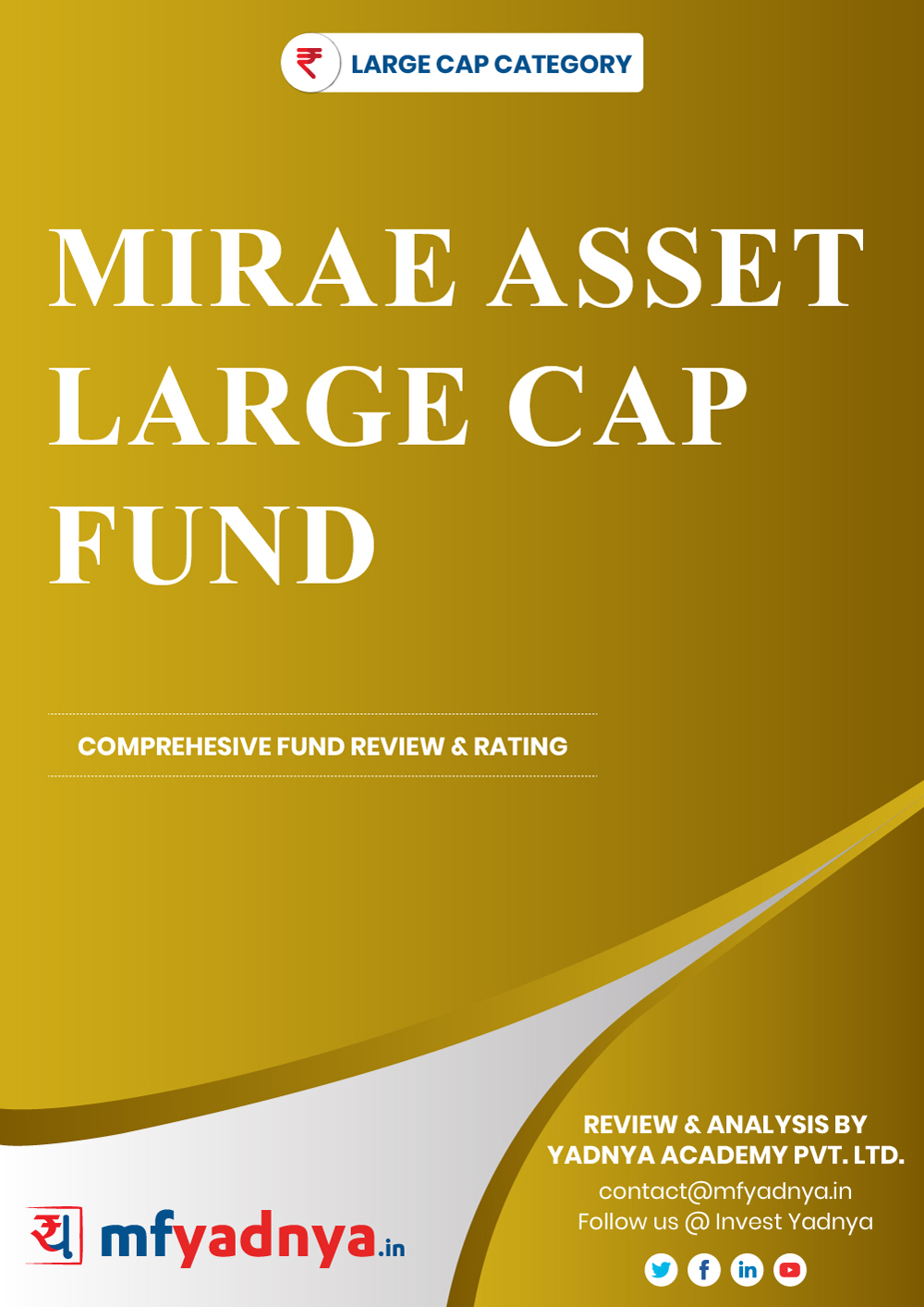 Large Cap Category Review - Mirae Asset Large Cap Fund. Most Comprehensive and detailed MF review based on Yadnya's proprietary methodology of Green, Yellow & Red Star. Detailed Analysis & Review based on May 31st, 2020 data.