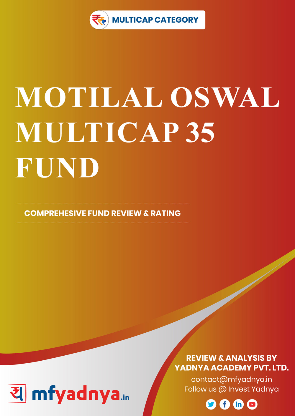 Multi-Cap Category Review -Motilal Oswal Multi-Cap 35 Fund. Most Comprehensive and detailed MF review based on Yadnya's proprietary methodology of Green, Yellow & Red Star. Detailed Analysis & Review based on July 31st, 2019 data.