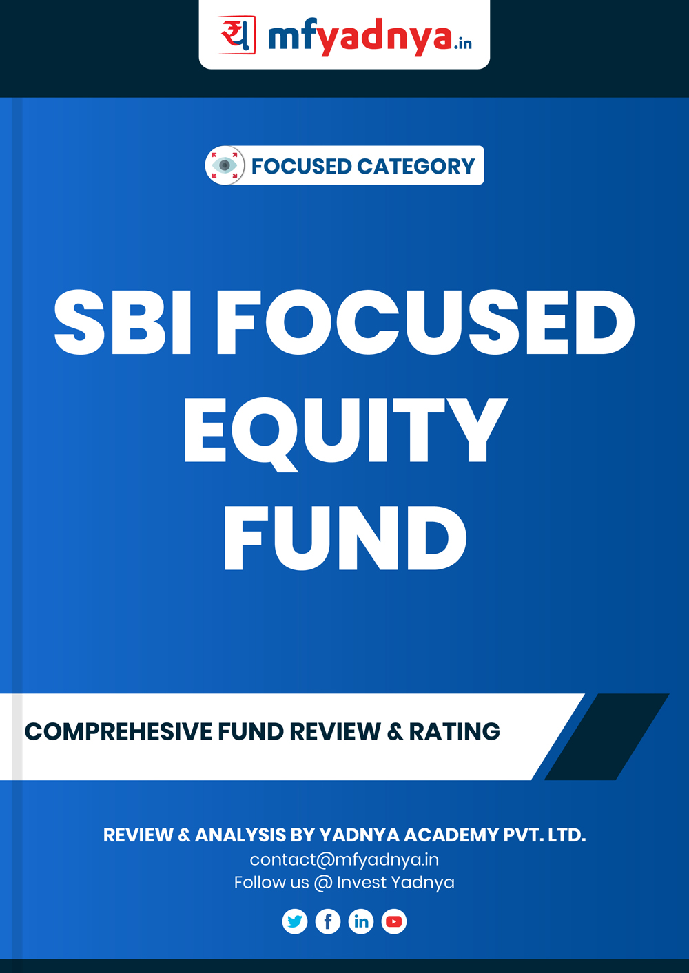 Focused Category Review - SBI Focused Equity Fund. Most Comprehensive and detailed MF review based on Yadnya's proprietary methodology of Green, Yellow & Red Star. Detailed Analysis & Review based on Sept 30th, 2019 data.