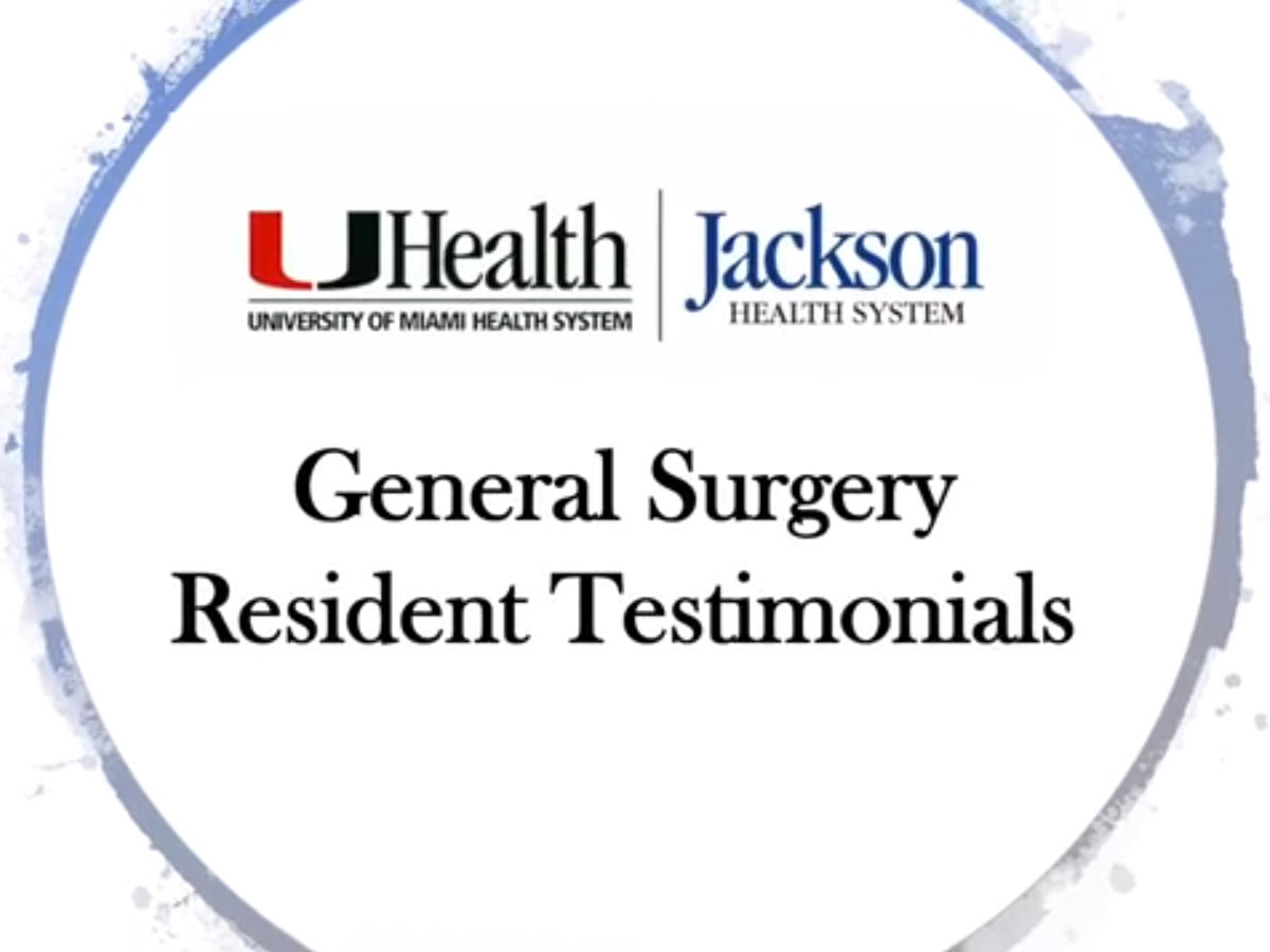 UHealth and Jackson logos, General Surgery Resident Testimonials