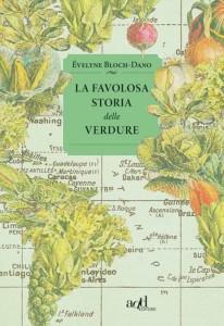 La favolosa storia delle verdure, di É.Bloch-Dano