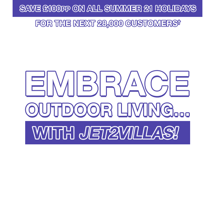 Embrace outdoor living… with Jet2Villas!