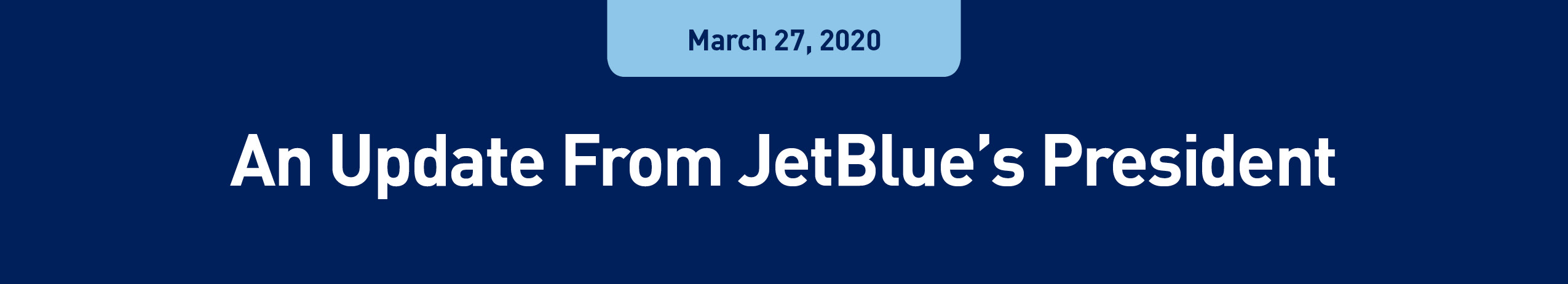 An update from JetBlue's president