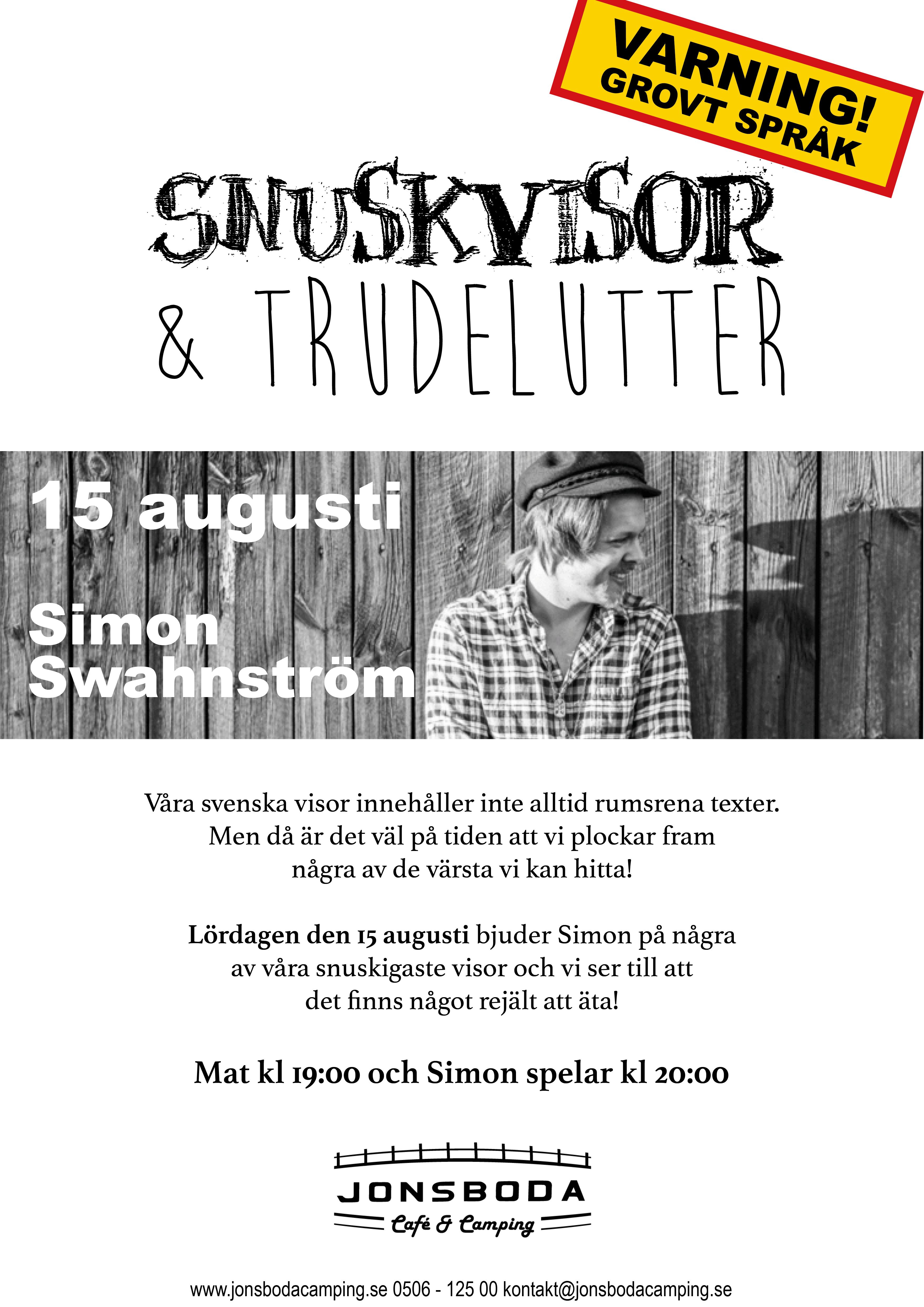 Den 15 augusti anordnar vi en kväll med snuskvisor! Simon Swahnström står för musiken.