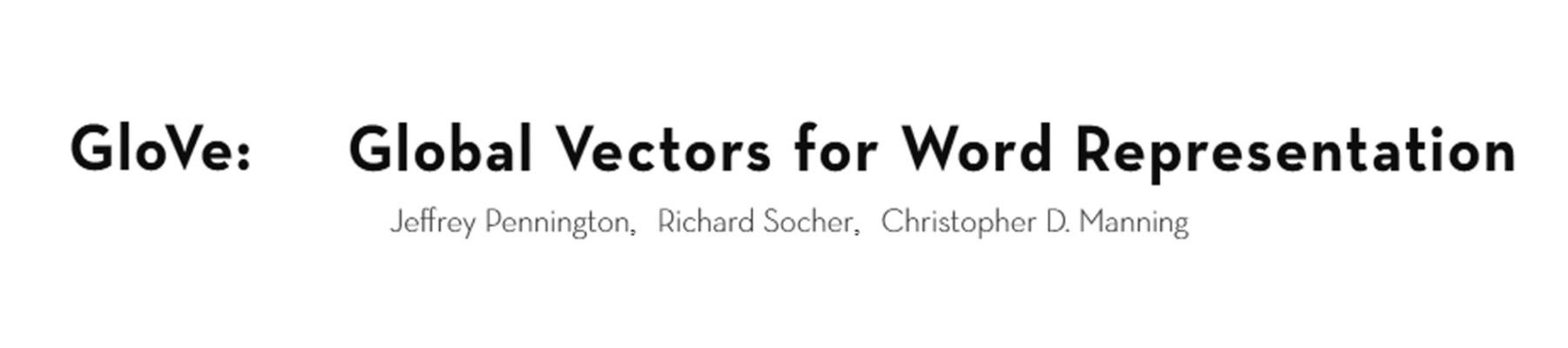 GloVe: Global Vectors for Word Representation | Kaggle