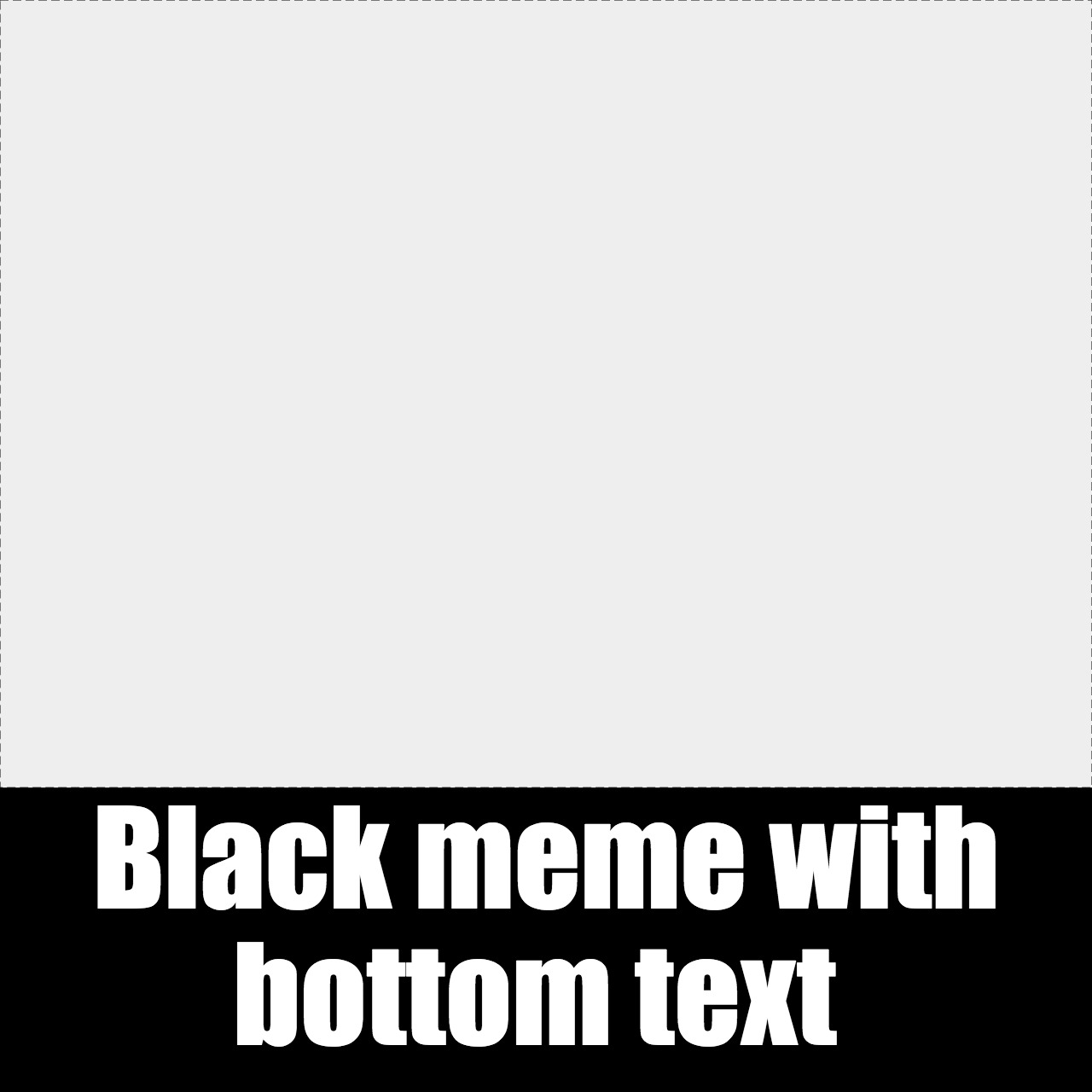 Square Meme with bottom black bar and white Impact text
