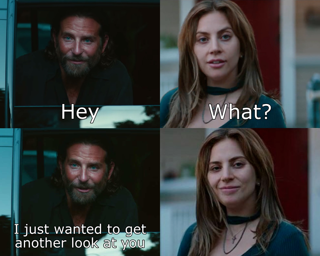 I Just Wanted To Get Another Look at You: A Star is Born Meme template
