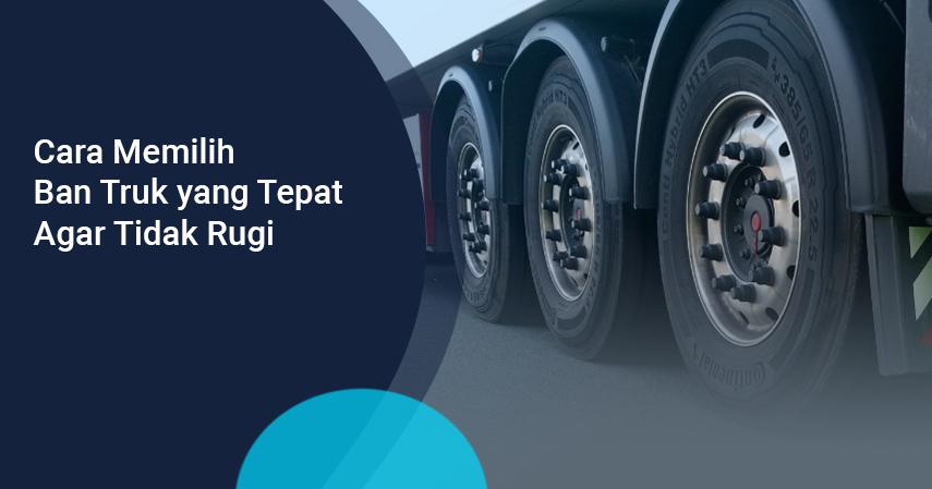 cara memilih ban truk untuk muatan berat