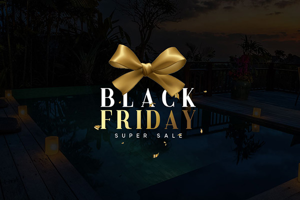 Black Friday & Cyber Monday Special  Save 30% by Booking Direct