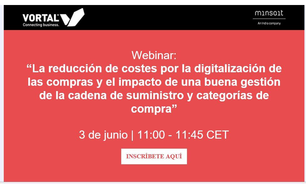 WEBINAR-La Reducción de Costes por la digitalización de las compras y el impacto de una buena gestión de la cadena de suministro