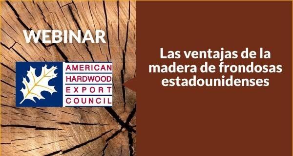 Las ventajas de la madera de frondosas estadounidenses - AHEC - webinar construcción