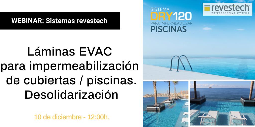 Sistemas revestech, láminas EVAC para impermeabilización de cubiertas / piscinas. Desolidarización - webinar construcción