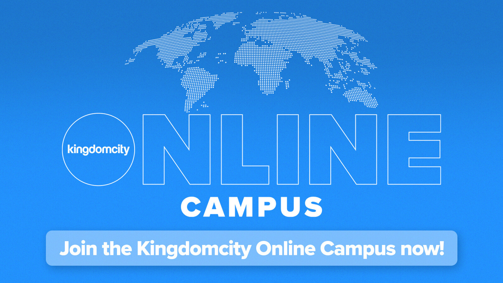 Join the Kingdomcity Online Campus now!