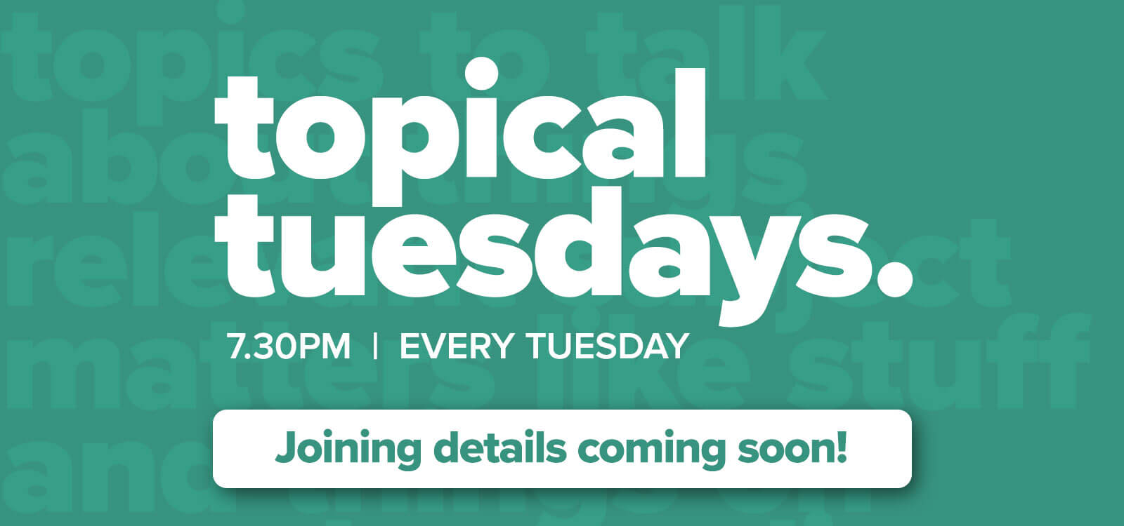 Join us for Topical Tuesday!