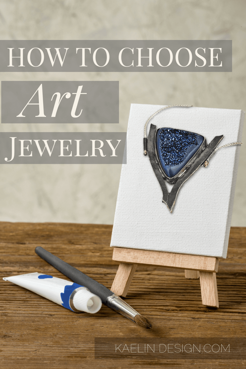 How to Choose Art Jewelry- Part 2 of Jewelry Capsule Wardrobe