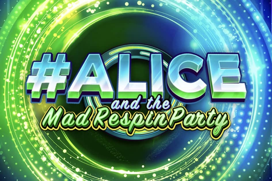 #Alice and the Mad Respin Party