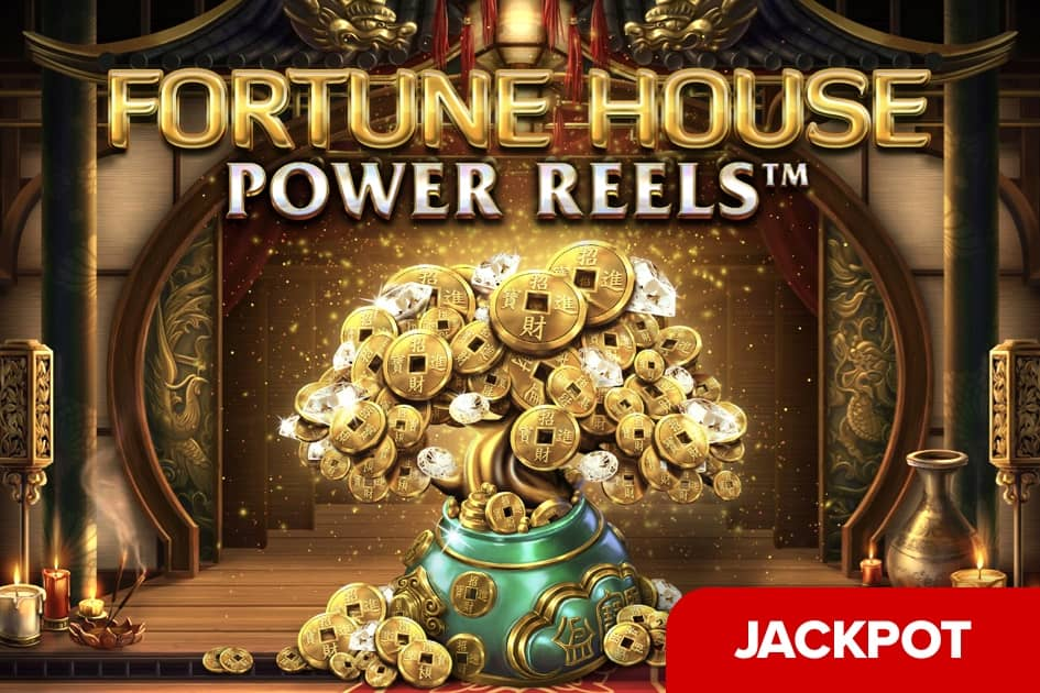 Fortune House Power Reels