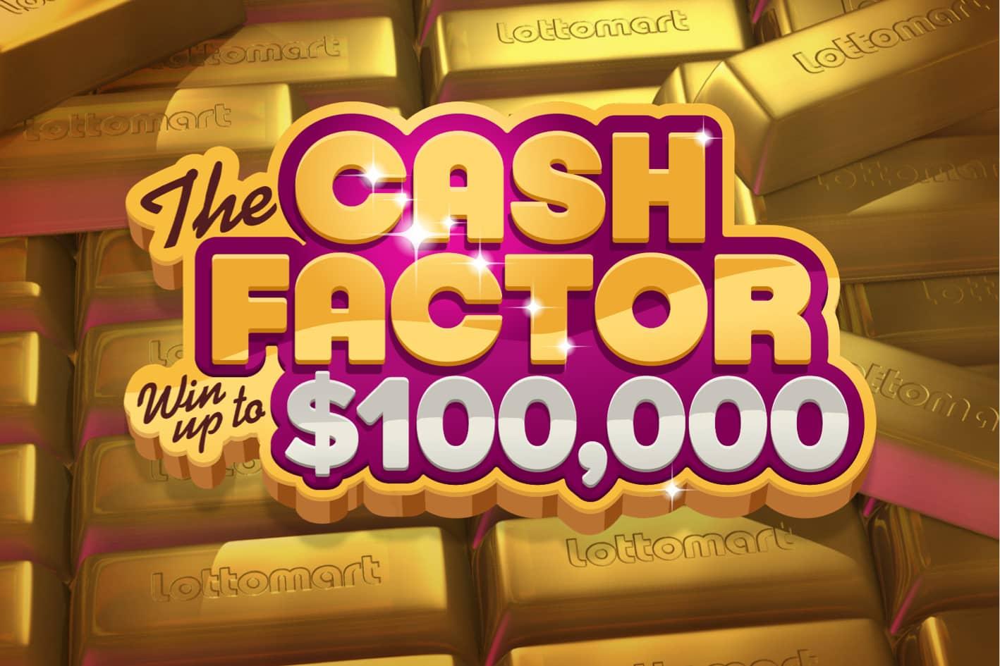 Cash Factor 100K