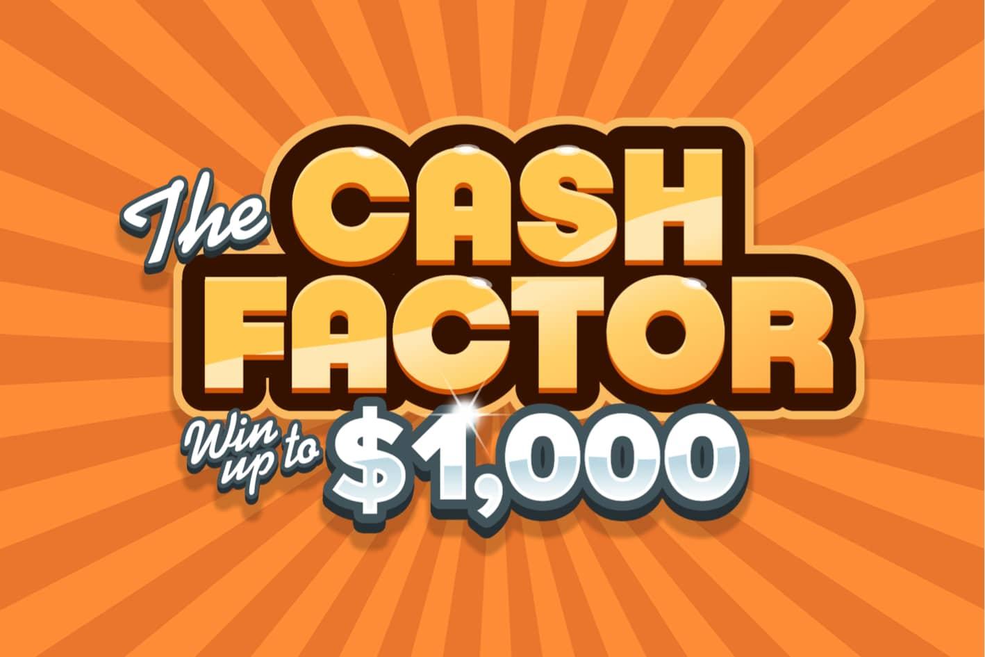 Cash Factor 1K
