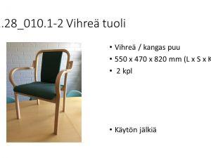 Vihreät tuolit (2 kpl)