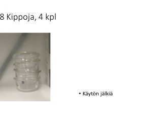 Kippoja, 4 kpl