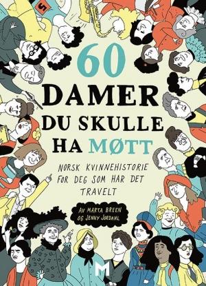 """Bok: """"60 damer du skulle ha møtt"""" av Jenny Jordahl og Marta Breen."""
