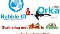 Bubble-ID en Orka Gezinsdag