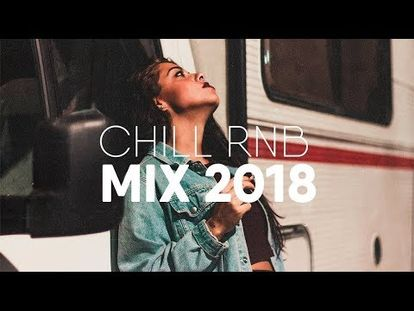 Best of Chill RnB Mix | Trapsoul 2018 - 00:00-41:23 - Fri Oct 05 2018  9:45:40 AM