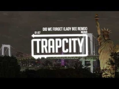 NERVO - Did We Forget ft  Amba Shepherd (Lady Bee Remix) - 00:00-3:44 - Tue  Jun 26 2018 7:01:33 AM