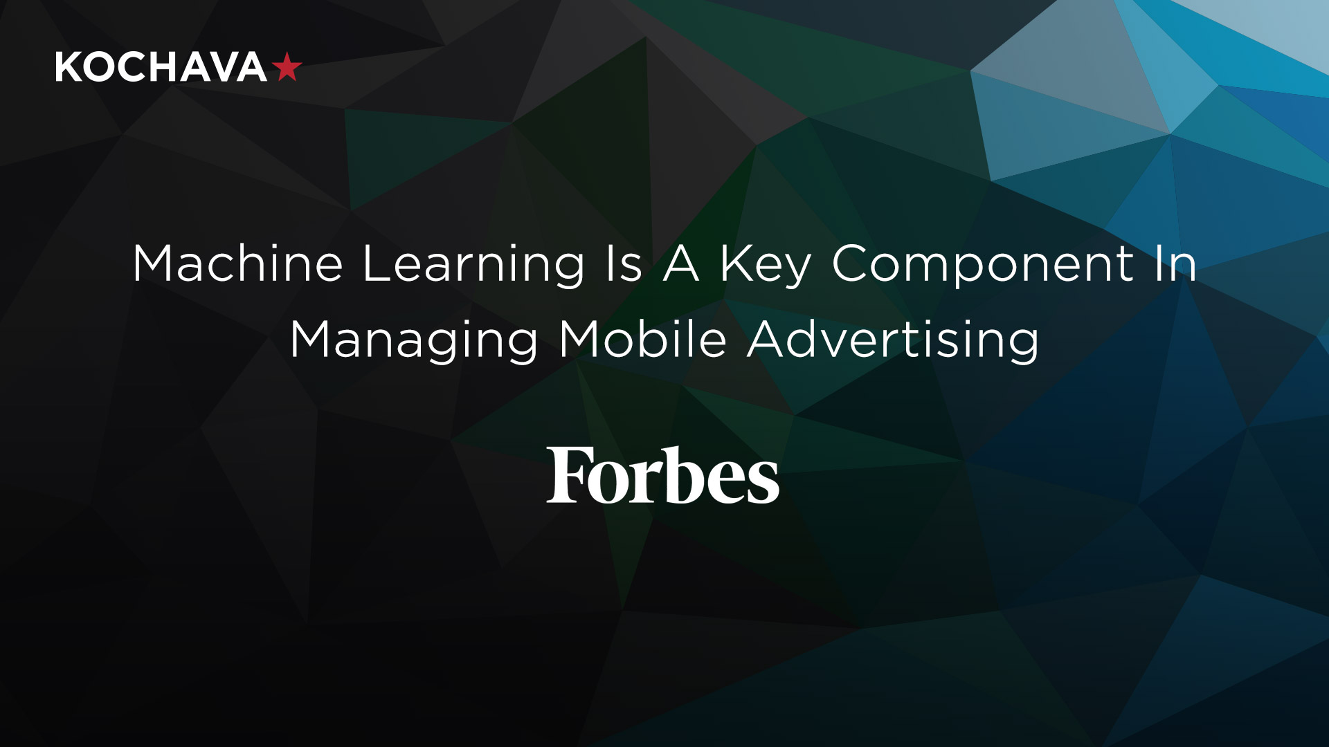 Forbes Machine Learning and mobile Advertising