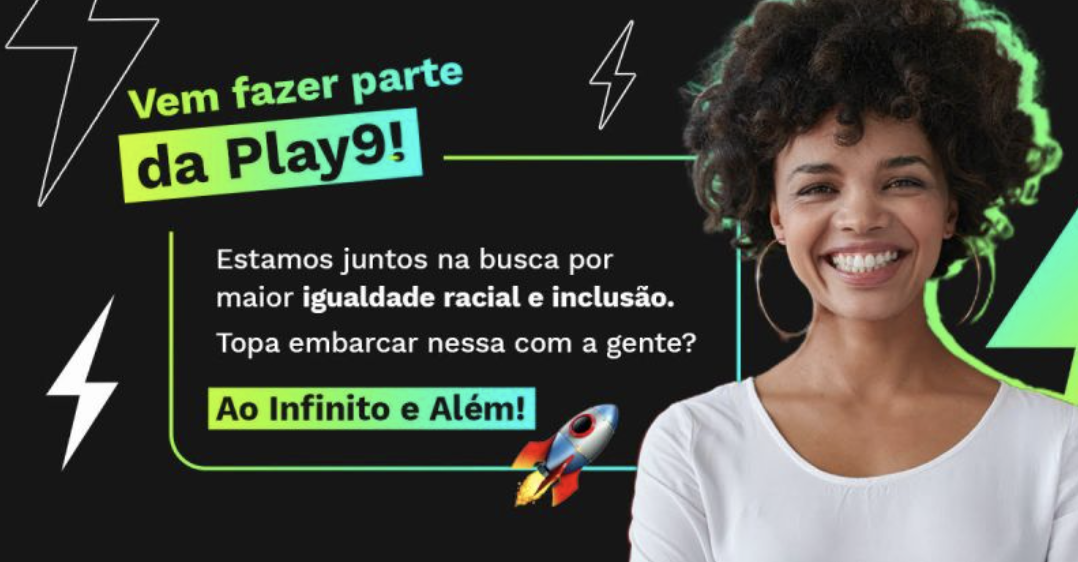 Oportunidade: Play9 busca por diversidade em novas vagas