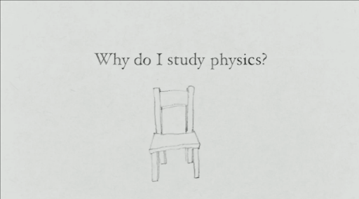 Why Do I Study Physics?