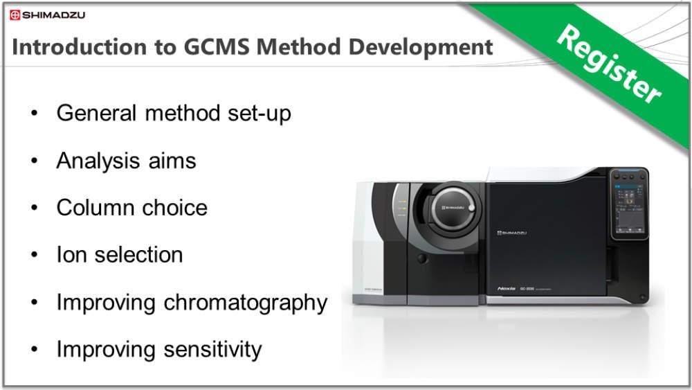 Shimadzu Theory & Key Principles Series - GCMS Session 5: Introduction to GCMS Method Development