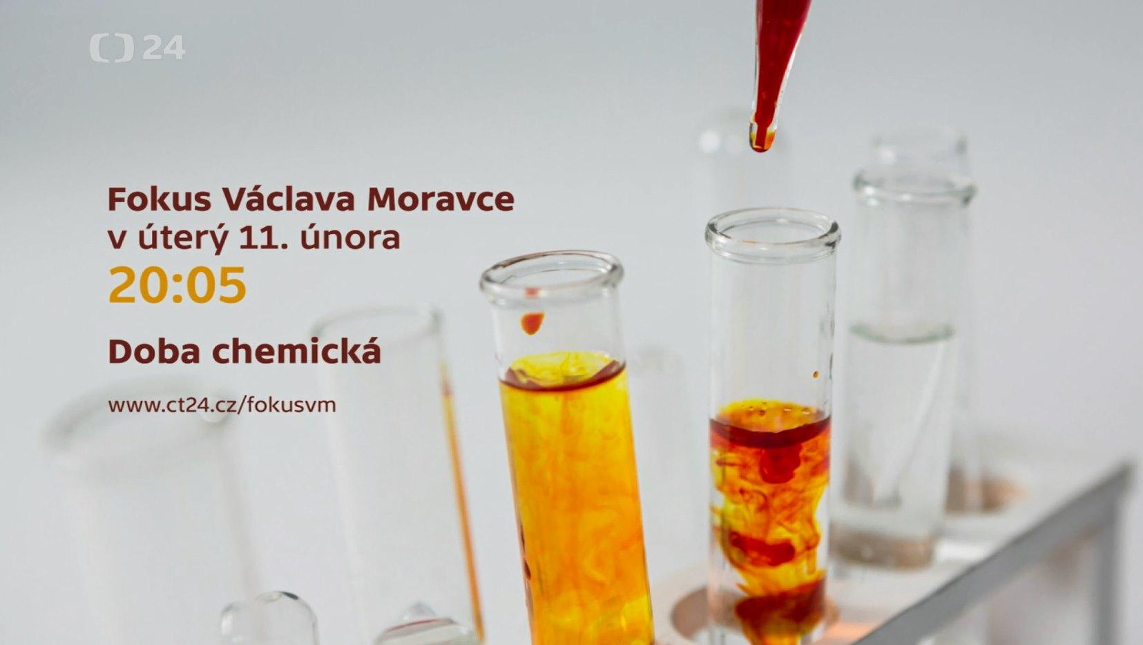 Fokus Václava Moravce: Doba chemická