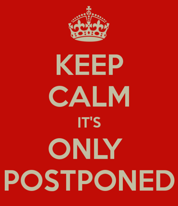 keep-calm-it-s-only-postponed-4-1