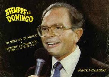 Siempre en Domingo con Raúl Velasco