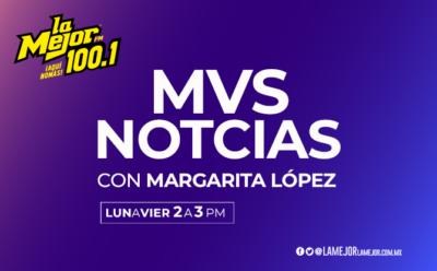 MVS Noticias con Margarita López