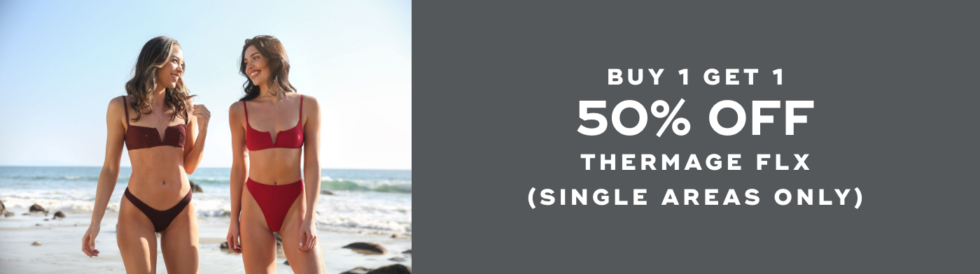 BOGO 50% OFF THERMAGE FLX (Single Areas Only)