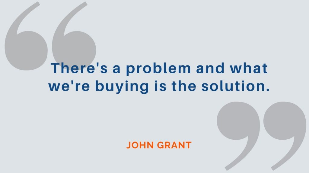 """""""There's a problem and what we're buying is the solution."""" John Grant"""
