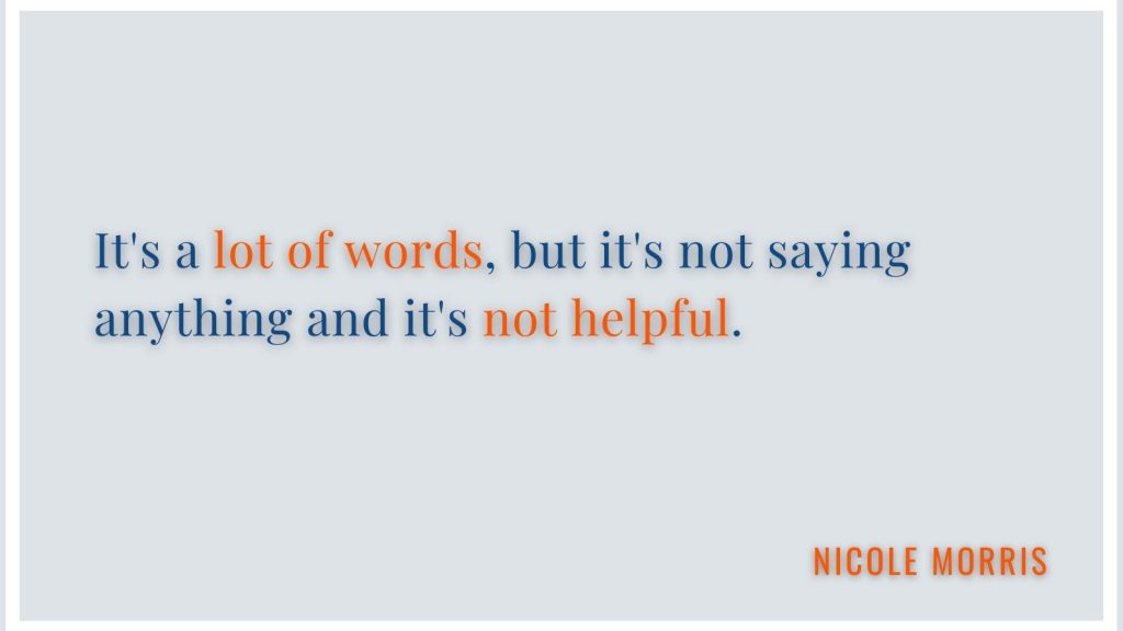 """""""It's a lot of words, but it's not saying anything and it's not helpful."""" Nicole Morris"""